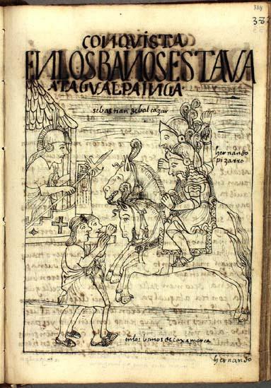 The conquistadors Sebastián de Balcázar (actually, Benalcázar) and Hernando Pizarro confront Atahualpa Inka at the royal baths of Cajamarca. (p. 384)