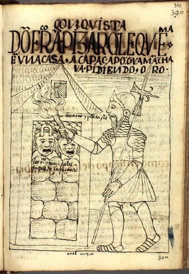 """Don Francisco Pizarro prende fuego a la casa del abuelo de Guaman Poma: """"¡Dacá el oro y la plata, indios!"""" (pág. 398)"""