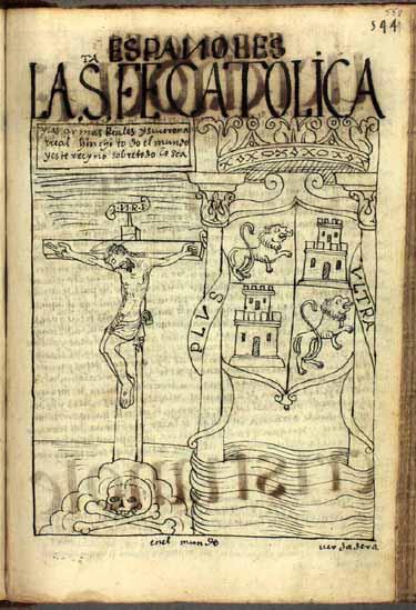 """""""Que la santa fe católica y el reino de Castilla representado por estas armas reales se extiendan por este reino y por todo el mundo"""". (pág. 558)"""