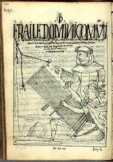 Los dominicos coléricos y soberbiosos obligan a las indias a tejer ropa. (pág. 659)